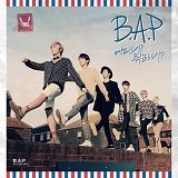 B.A.P - Where Are You? What Are You Doing? Lyrics