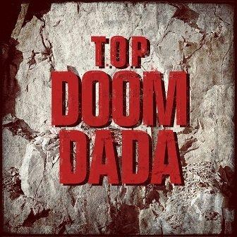 T.O.P Doom Dada