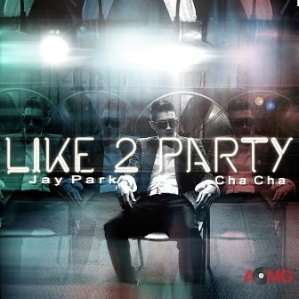 Jay Park Like 2 Party Cover