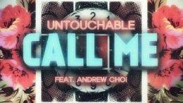 Untouchable Call Me