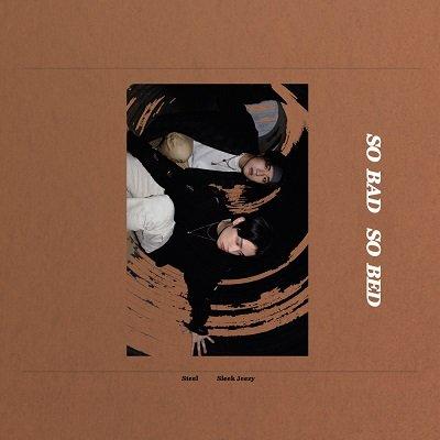 Steel Sleek Jeezy SO BAD! SO BED! Album Cover