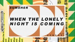 Sumsher When The Lonely Night Is Coming Single Cover