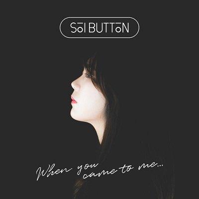 Soi Button When You Come To Me Cover