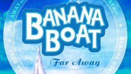 BANANA BOAT Far Away Cover