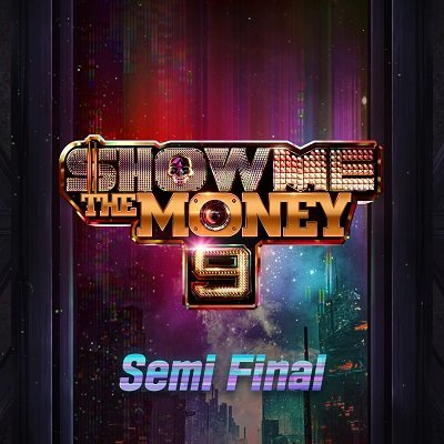 SHOW ME THE MONEY 9 Semi Final Cover