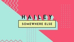HAILEY Somewhere Else Cover