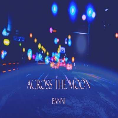 Banni ACROSS THE MOON Cover